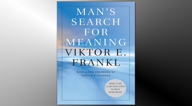 Current Reading: Man's Search for Meaning